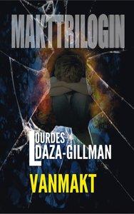 Vanmakt – Makttrilogin Bok 1 av Lourdes Daza-Gillman